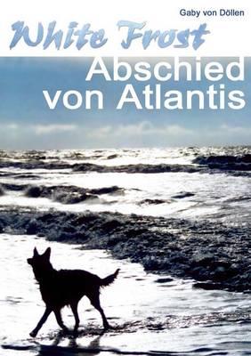 White Frost - Abschied Von Atlantis (Paperback)