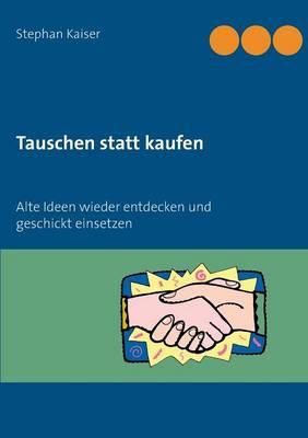 Tauschen Statt Kaufen (Paperback)