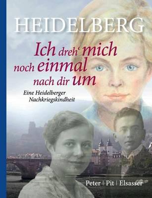 Heidelberg - Ich Dreh' Mich Noch Einmal Nach Dir Um (Paperback)