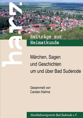 Marchen, Sagen Und Geschichten Um Und Uber Bad Suderode (Paperback)