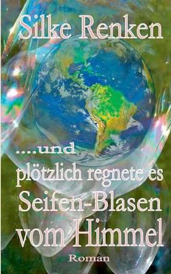 ...Und Plotzlich Regnete Es Seifen-Blasen Vom Himmel... (Paperback)