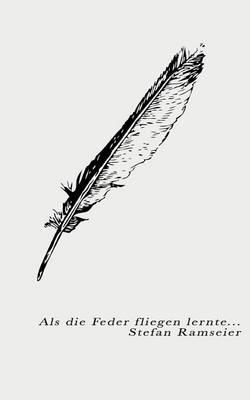 ALS Die Feder Fliegen Lernte (Paperback)