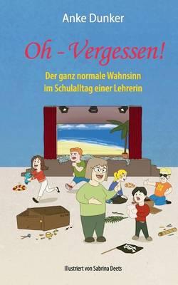 Oh - Vergessen! (Paperback)