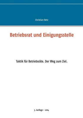 Betriebsrat Und Einigungsstelle (Paperback)