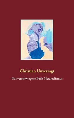 Das Verschwiegene Buch Metarealismus (Paperback)