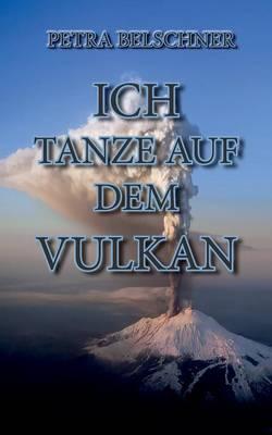 """Ich Tanze Auf Dem Vulkan"" (Paperback)"