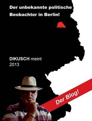 Dikusch Meint 2013 (Paperback)