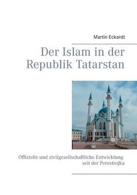 Der Islam in Der Republik Tatarstan (Paperback)