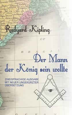 Der Mann, Der Konig Sein Wollte (Paperback)