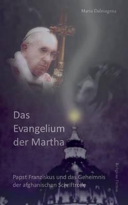 Das Evangelium Der Martha (Paperback)