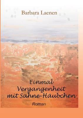 Einmal Vergangenheit Mit Sahne-H ubchen (Paperback)