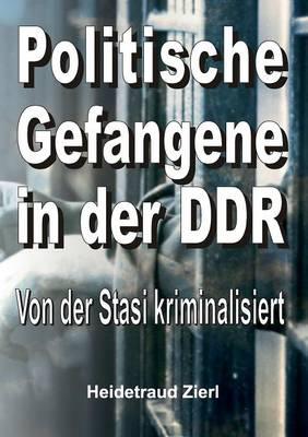 Politische Gefangene in Der Ddr (Paperback)