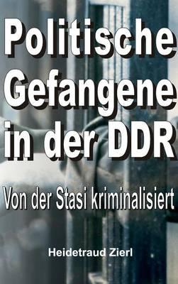 Politische Gefangene in Der Ddr (Hardback)