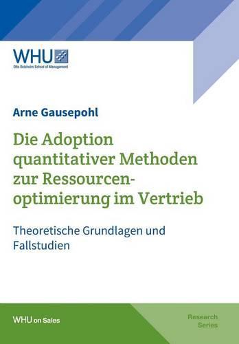 Die Adoption Quantitativer Methoden Zur Ressourcenoptimierung Im Vertrieb (Paperback)