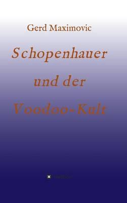 Schopenhauer Und Der Voodoo-Kult (Hardback)