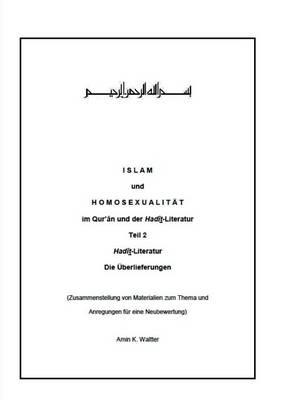 Islam Und Homosexualit t Im Qur' n Und Der Had t-Literatur (Paperback)
