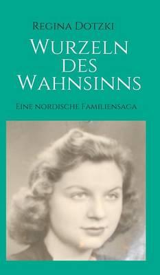 Wurzeln Des Wahnsinns (Hardback)