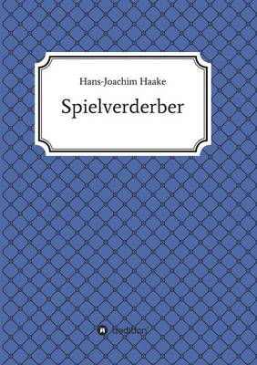 Tobias Blank Spielverderber (Paperback)