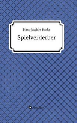 Tobias Blank Spielverderber (Hardback)