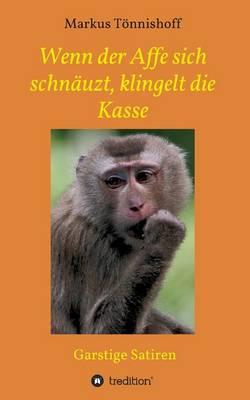 Wenn Der Affe Sich Schnauzt, Klingelt Die Kasse (Paperback)