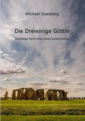 Die Dreieinige Gottin (Paperback)