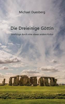 Die Dreieinige Gottin (Hardback)