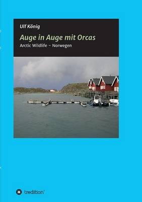 Auge in Auge Mit Orcas (Paperback)
