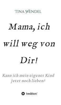 Mama, Ich Will Weg Von Dir! (Hardback)