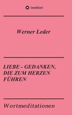 Liebe - Gedanken, Die Zum Herzen F hren (Paperback)