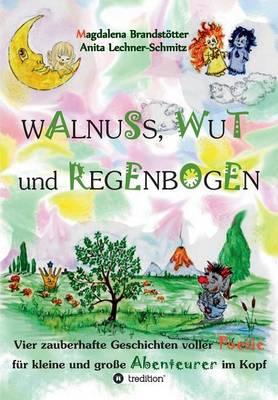 Walnuss, Wut Und Regenbogen (Paperback)