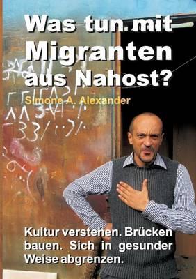Was Tun Mit Migranten Aus Nahost? (Paperback)