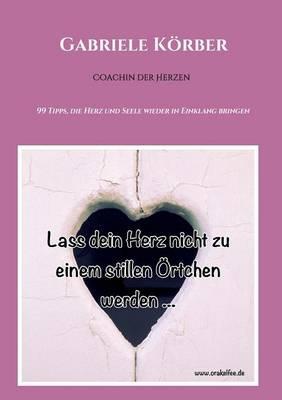 Lass Dein Herz Nicht Zu Einem Stillen Ortchen Werden (Paperback)