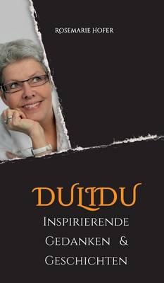 Dulidu - Inspirierende Gedanken & Geschichten (Hardback)