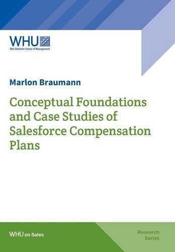 Conceptual Foundations and Case Studies of Salesforce Compensation Plans (Paperback)