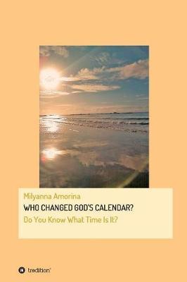Who Changed God's Calendar? (Hardback)