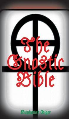 The Gnostic Bible (Hardback)