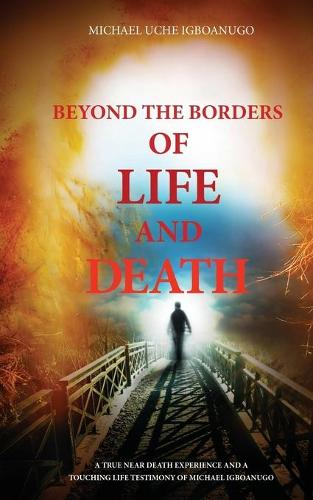Beyond the Borders of Life and Death (Paperback)