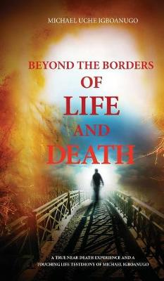 Beyond the Borders of Life and Death (Hardback)
