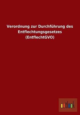 Verordnung Zur Durchfuhrung Des Entflechtungsgesetzes (Entflechtgvo) (Paperback)