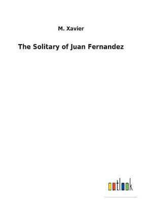 The Solitary of Juan Fernandez (Paperback)