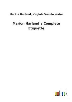 Marion Harland s Complete Etiquette (Paperback)