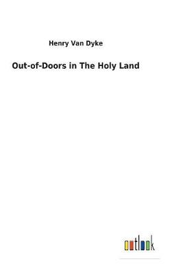 Out-Of-Doors in the Holy Land (Hardback)