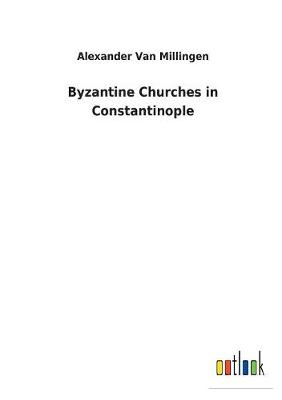 Byzantine Churches in Constantinople (Paperback)