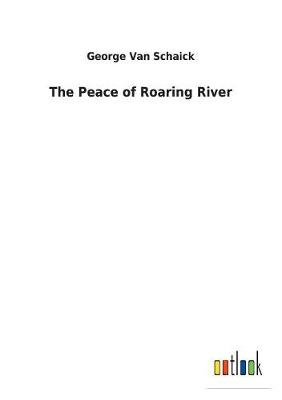 The Peace of Roaring River (Paperback)