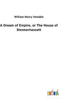 A Dream of Empire, or the House of Blennerhassett (Hardback)
