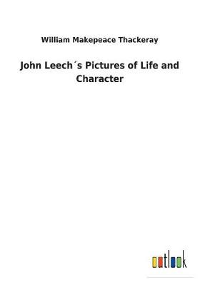 John Leech s Pictures of Life and Character (Paperback)
