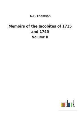 Memoirs of the Jacobites of 1715 and 1745 (Paperback)