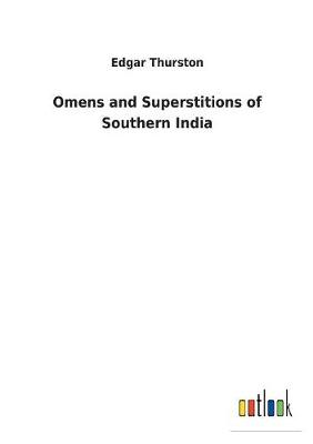 Omens and Superstitions of Southern India (Paperback)