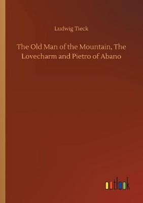 The Old Man of the Mountain, the Lovecharm and Pietro of Abano (Paperback)