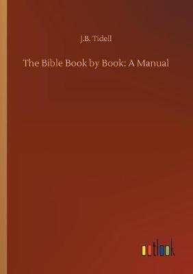 The Bible Book by Book: A Manual (Paperback)